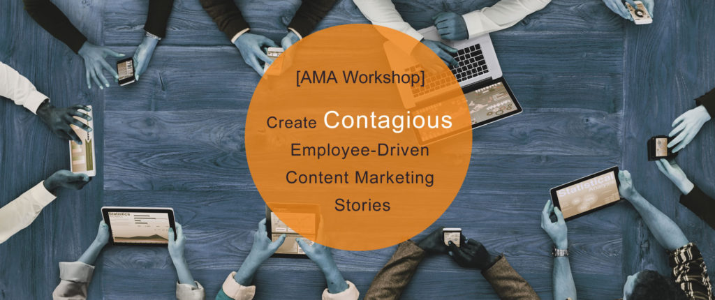 How to Create Contagious Employee-Driven #ContentMarketing [AMA Workshop] #Chicago Nov. 3-4 #Content