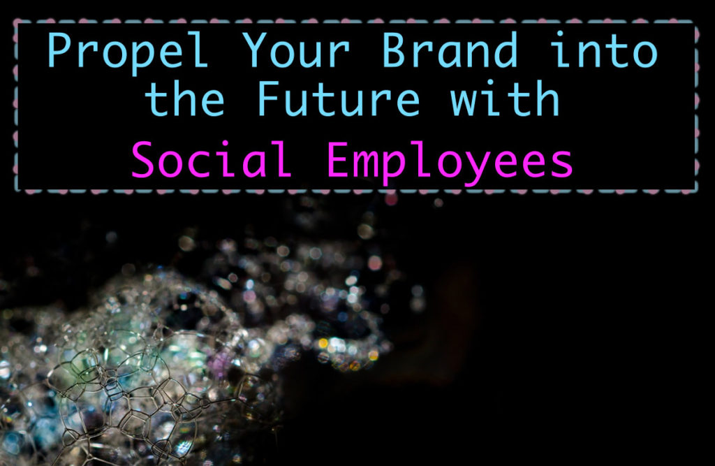 propel-your-brand-into-the-future-with-social-employees