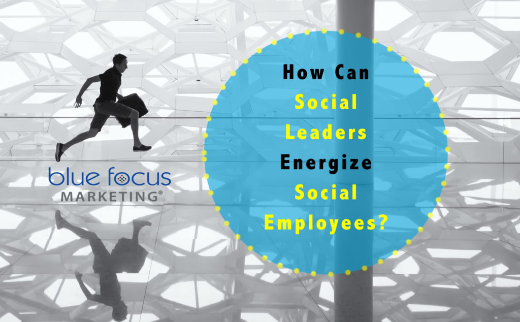 social-leaders-energize-social-employees