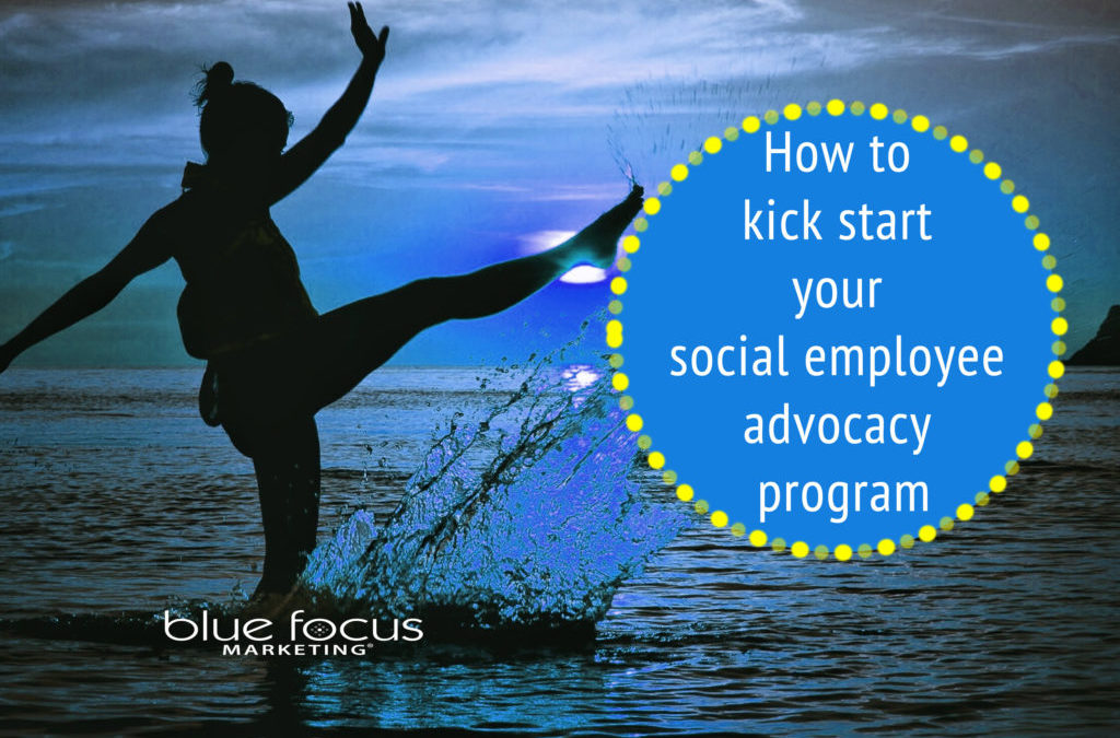 How to kick start a social employee advocacy program
