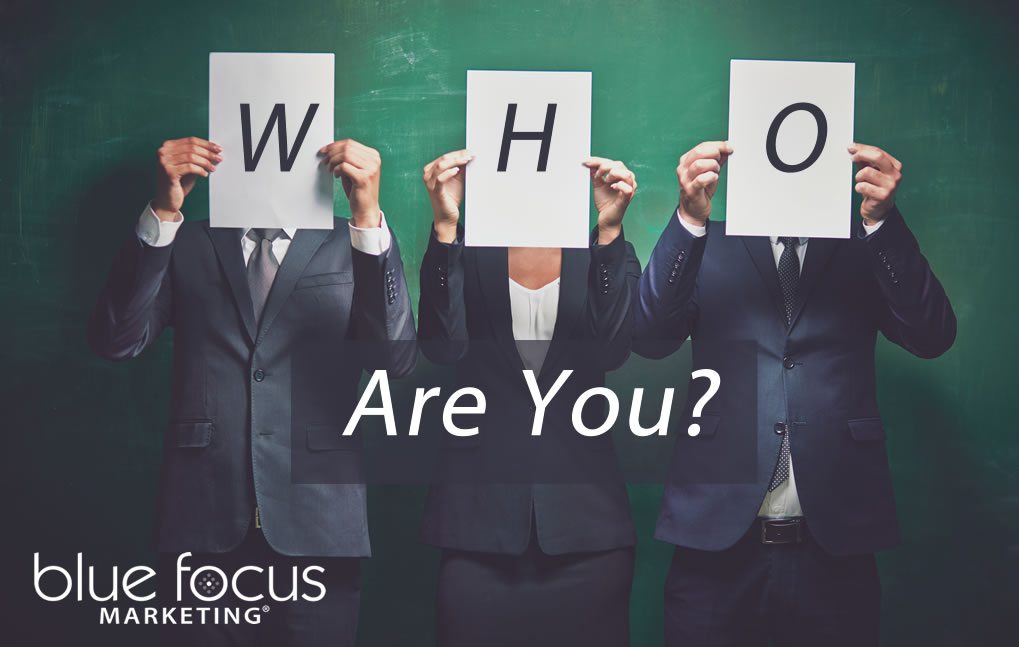 "Who are you? Integrated Marketing starts with ""WHO"""