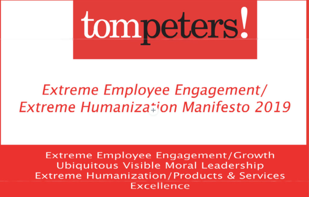 Extreme Employee Engagement and Extreme Humanization by @Tom_Peters